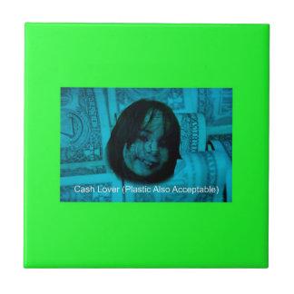 Cash Lover (Plastic Also Acceptable) Money Face Tile