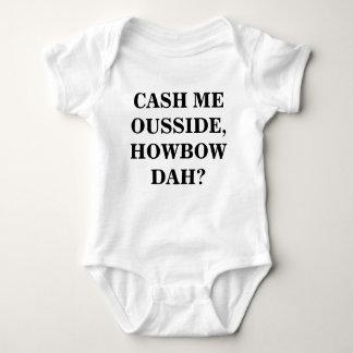 cash me ousside howbow dah? baby bodysuit