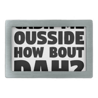 Cash Me Ousside Rectangular Belt Buckles