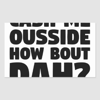 Cash Me Ousside Sticker