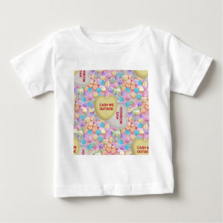 cash me outside baby T-Shirt