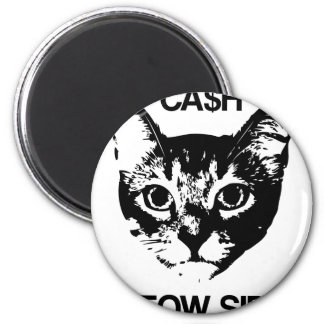 CASH MEOW SIDE 2 INCH ROUND MAGNET