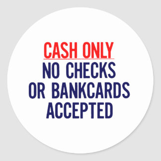 Cash Only No bank Sign Round Sticker
