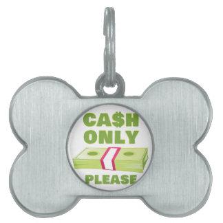 Cash Only Pet Tag