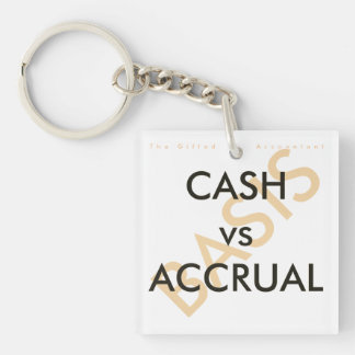 """""""CASH vs ACCRUAL Basis"""" Double-Sided Square Acrylic Keychain"""
