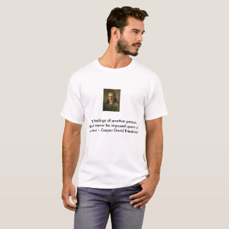 Caspar David Friedrich quote T-Shirt
