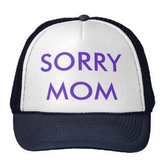 CASQUETTE DE FAÇON, SORRY MOM