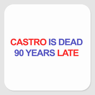 Castro is Dead 90 Years Late Square Sticker