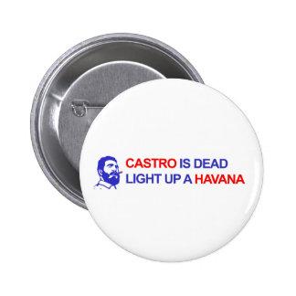 Castro is Dead. Light up a Havanna 2 Inch Round Button
