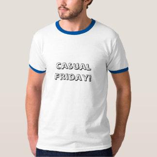 Casual Friday! T-Shirt