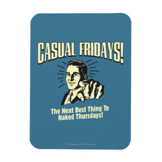 Casual Fridays: Naked Thursdays Magnet