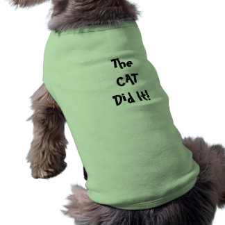 Cat Did It Dog Shirt
