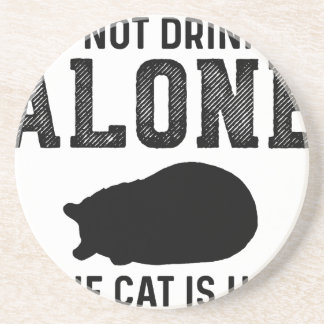 Cat - Drinking alone - Perfect gift for cat mom Coaster