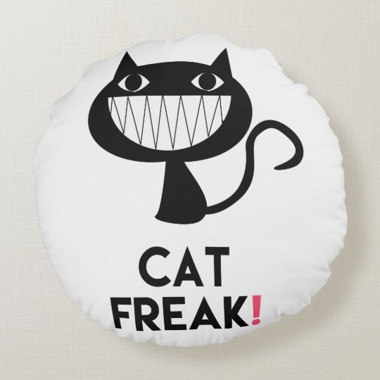 Cat Freak! Fun Round Throw Pillow