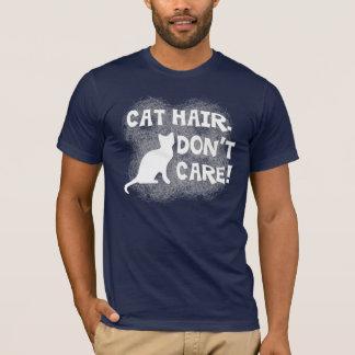 Cat Hair, Don't Care! T-Shirt