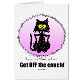 Cat Hair...Gifts for Cat Lovers Card