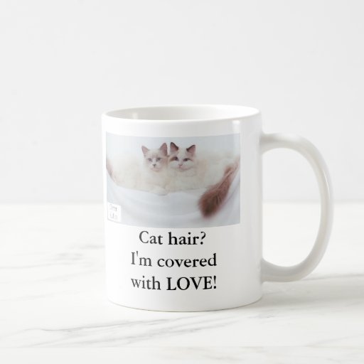 Cat hair? I'm covered with LOVE! Coffee Mugs