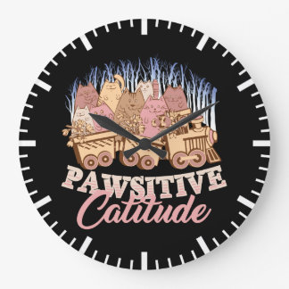 Cat Humor - Pawsitive Attitude - Funny Novelty Large Clock