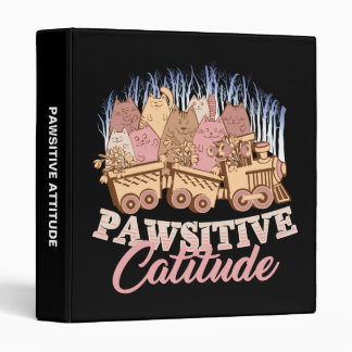 Cat Humor - Pawsitive Attitude - Funny Novelty Vinyl Binders