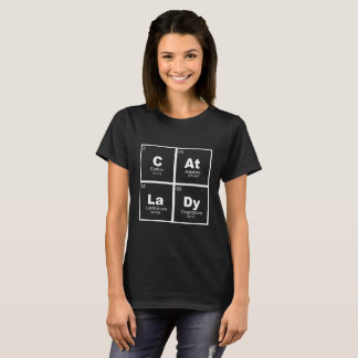 """""""Cat Lady"""" periodic table of elements nerdy 2 T-Shirt"""