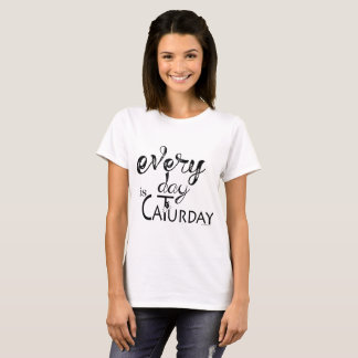 CAT LOVER  | Every Day is Caturday T-Shirt