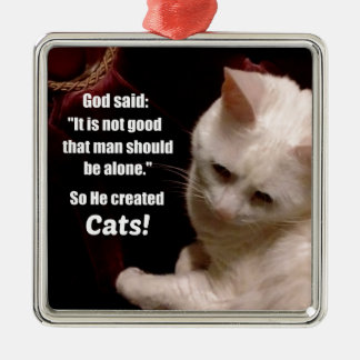 Cat lover sentiment. metal ornament