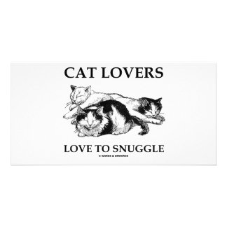 Cat Lovers Love To Snuggle Picture Card
