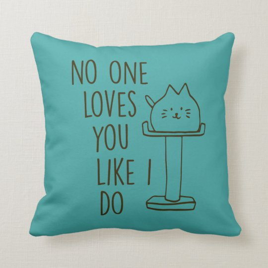 Cat Loves You Like I Do Teal Throw Pillow
