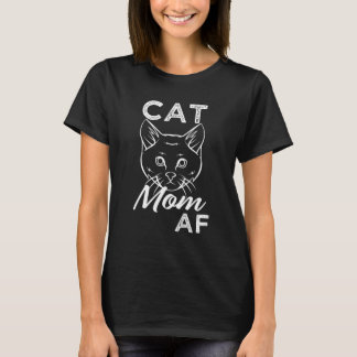 Cat Mom AF funny saying women's shirt