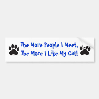 Cat, More People I Meet... Bumper Sticker