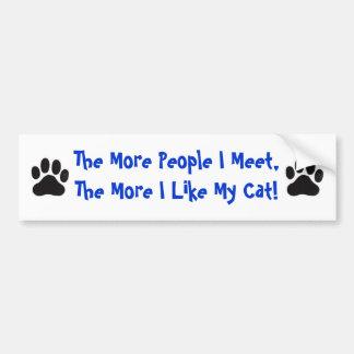 Cat More People I Meet Bumper Stickers