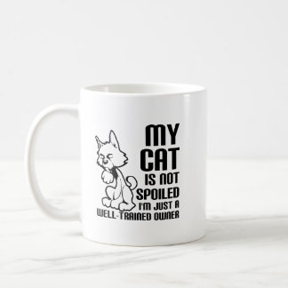 Cat Not Spoiled Funny Mug