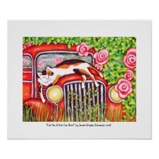 """Cat On A Hot Car Roof"""" by Jamie Wogan Edwards Poster"""