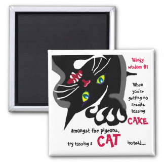 Cat or cake- Wacky wisdom #1 Magnet