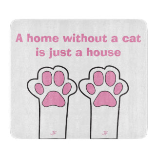 Cat paws- A home whitout a cat is just a house Boards