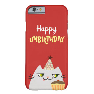 Cat White Funny Cartoon Happy Unbirthday Everyday Barely There iPhone 6 Case