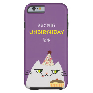 Cat White Funny Cute Very Merry Unbirthday To Me Tough iPhone 6 Case