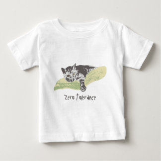 Cat Zero Tolerance Baby T-Shirt