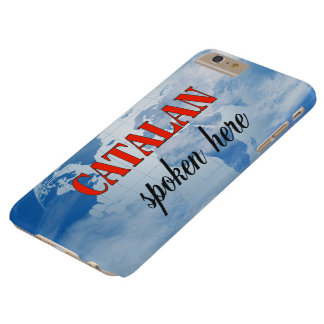 Catalan spoken here cloudy earth barely there iPhone 6 plus case