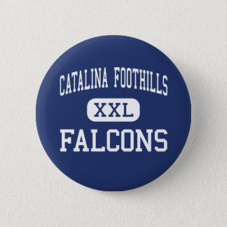 Catalina Foothills - Falcons - High - Tucson 2 Inch Round Button