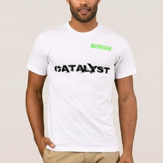 CATALYST, NUTRISER T-Shirt