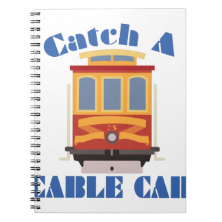 Catch A Cable Car Note Books