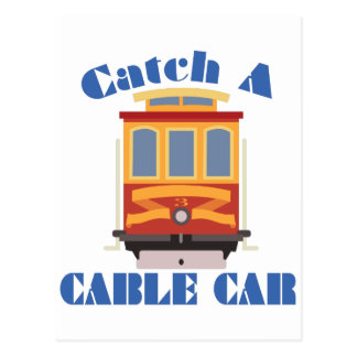 Catch A Cable Car Postcard