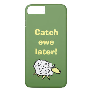 Catch Ewe Later! iPhone 8 Plus/7 Plus Case
