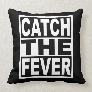 Catch the Fever Throw Pillow