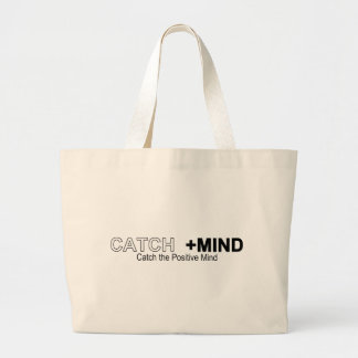Catch The Positive Mind Large Tote Bag
