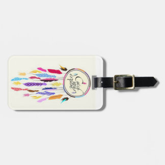 Catch Your Dreams Dreamcatcher Luggage Tag