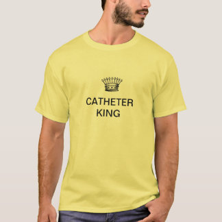 CATHETER KING T-Shirt