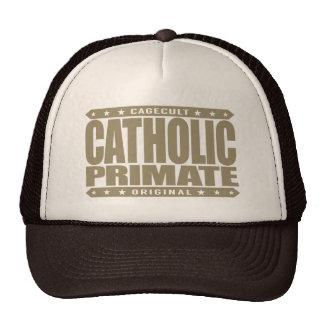 CATHOLIC PRIMATE - We're All God's Faithful Chimps Trucker Hat