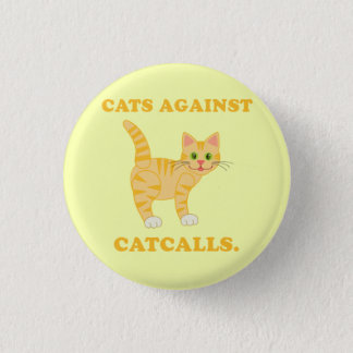 """Cats Against Catcalls"" 1 Inch Round Button"